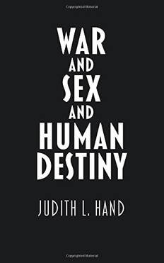 War and Sex and Human Destiny book By Judith Hand